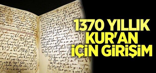 1370 yıllık Kur'an-ı Kerim için girişim başlatıldı