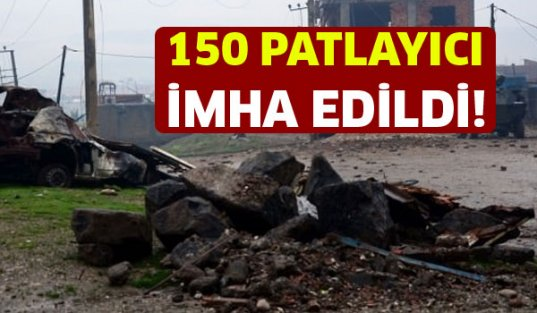 150 patlayıcı imha edildi!