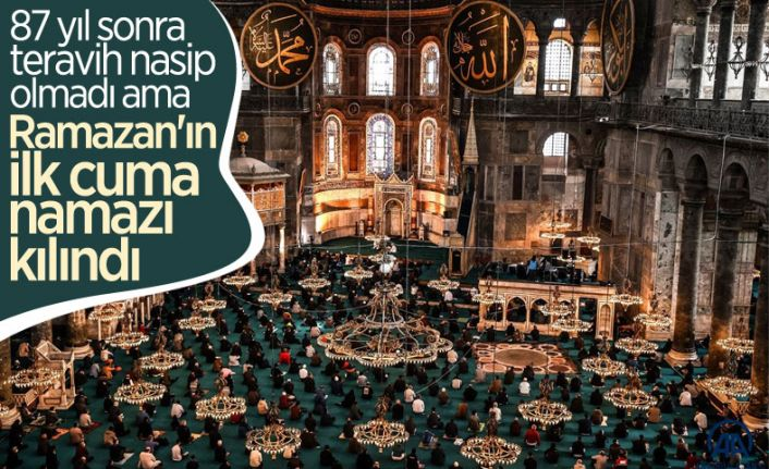 Ayasofya Camii'nde Ramazan-ı Şerif'in ilk cuması kılındı