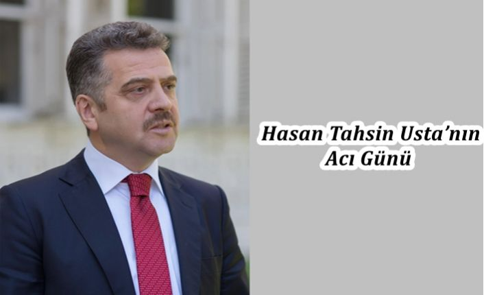 Hasan Tahsin Usta'nın Acı Günü