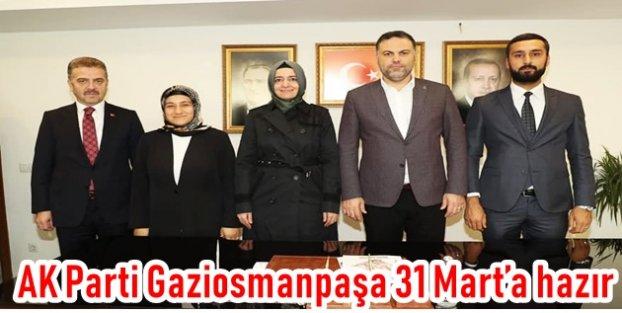 AK Parti Gaziosmanpaşa 31 Mart'a hazır