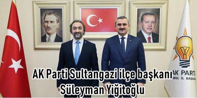 Ak Parti'de Süleyman Yiğitoğlu Dönemi