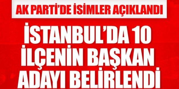 Ak Parti'nin İstanbul'da 10 ilçe başkan adayı belli oldu