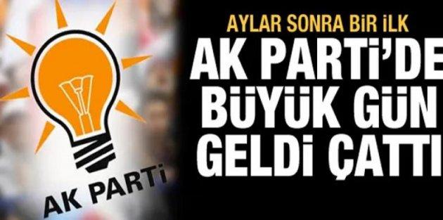 Aylar sonra bir ilk! AK Parti'de büyük gün geldi çattı