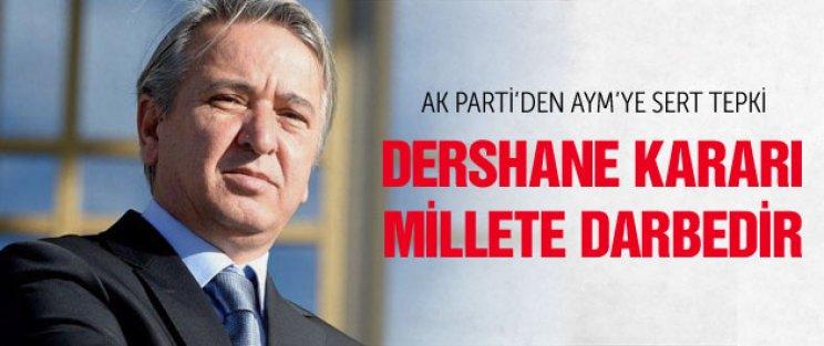 AYM'nin dershane kararına AK Parti'den sert tepki!