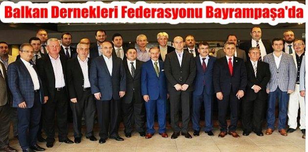 Balkan Dernekleri Federasyonu Bayrampaşada