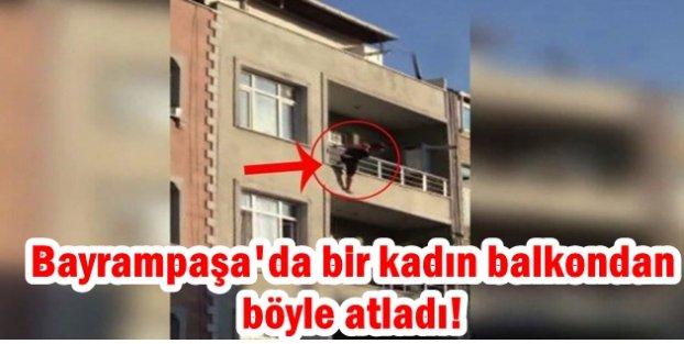 Bayrampaşa'da bir kadın balkondan böyle atladı!