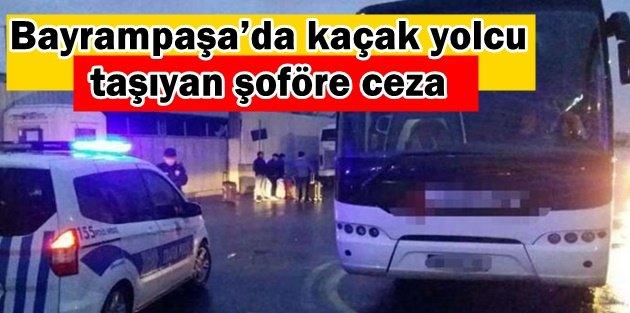 Bayrampaşa'da kaçak yolcu taşıyan şoföre 6 bin 141 TL ceza