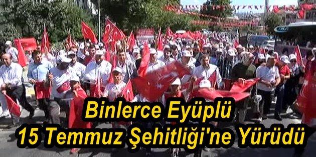 Binlerce Eyüplü 15 Temmuz Şehitliği'ne Yürüdü