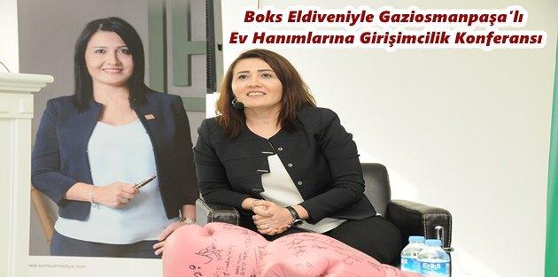 Boks Eldiveniyle Gaziosmanpaşada yaşayan Ev Hanımlarına Girişimcilik Konferansı
