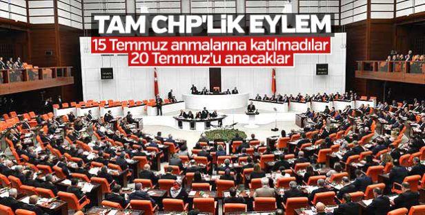 CHP'den Meclis'te 20 Temmuz eylemi