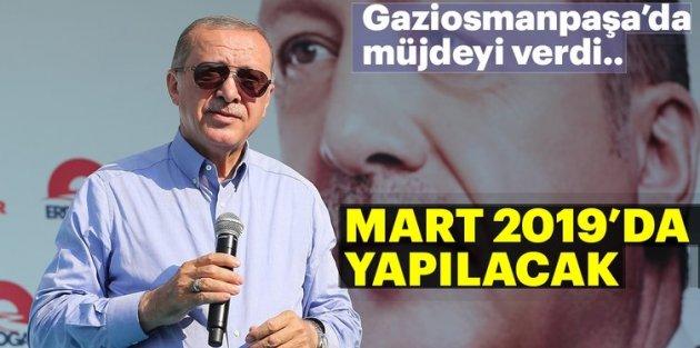 Cumhurbaşkanı Erdoğan Gaziosmanpaşa'da müjdeyi verdi! Mart 2019'da yapılacak...