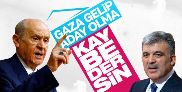 Devlet Bahçeli'den Abdullah Gül'e adaylık uyarısı