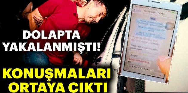 Dolapta yakalanan darbeci albayı WhatsApp mesajları ele verdi