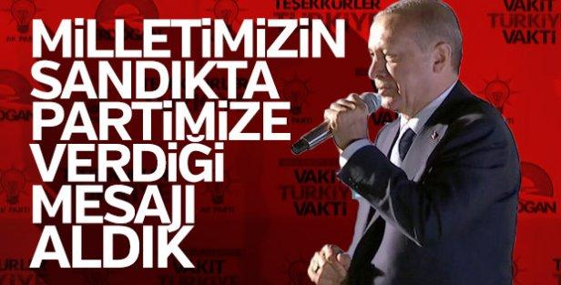 Erdoğan: Milletimizin sandıkta partimize verdiği mesajı aldık
