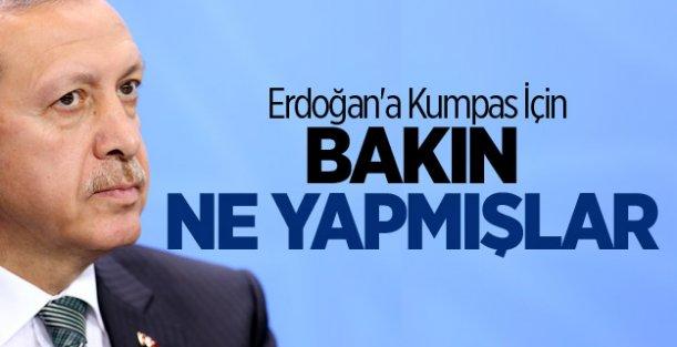 Erdoğana Kumpas İçin Bakın Ne Yapmışlar