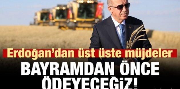 Erdoğan'dan müjde üstüne müjde: Bayramdan önce ödeyeceğiz