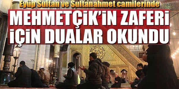 Eyüp Sultan ve Sultanahmet Camii'nde Mehmetçiğin zaferi için dualar okundu