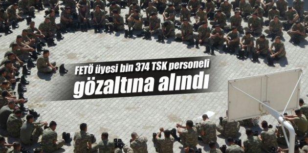 FETÖ üyesi bin 374 TSK personeli gözaltına alındı