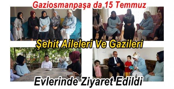 Gaziosmanpaşa da 15 Temmuz Şehit Aileleri Ve Gazileri Evlerinde Ziyaret Edildi
