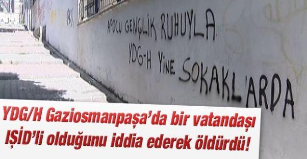 """Gaziosmanpaşa'da """"DAEŞ Üyesi"""" Olduğu İddiasıyla Öldürüldü"""