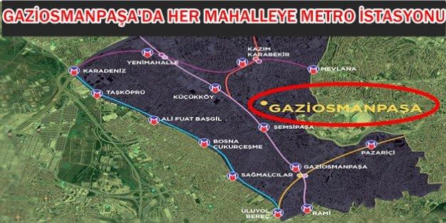 GAZİOSMANPAŞA'DA HER MAHALLEYE METRO İSTASYONU