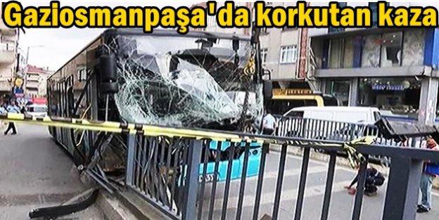 Gaziosmanpaşa'da korkutan kaza... Halk otobüsü paniği