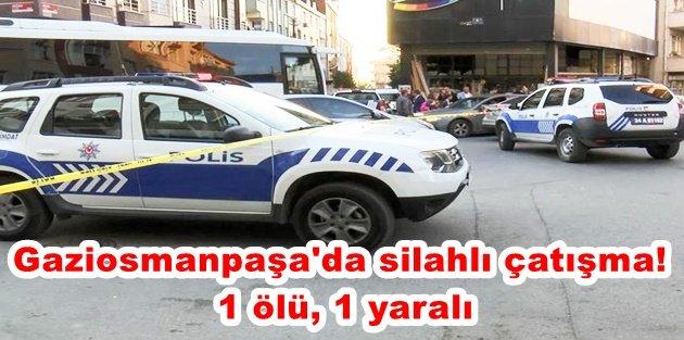 Gaziosmanpaşa'da silahlı çatışma! 1 ölü, 1 yaralı
