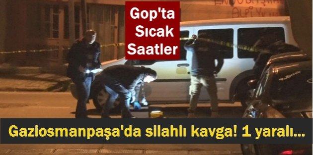 Gaziosmanpaşa'da silahlı kavga! 1 yaralı...