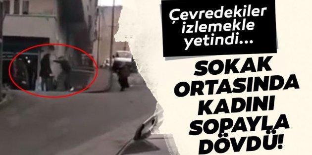 Gaziosmanpaşada sokak ortasında kadını sopayla dövdü