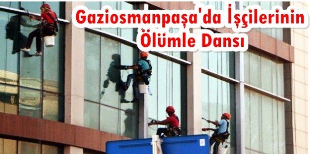 Gaziosmanpaşada Temizlik İşçilerinin Metrelerce Yükselikte Ölümle Dansı