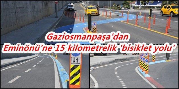 Gaziosmanpaşa'dan Eminönü'ne 15 kilometrelik 'bisiklet yolu'