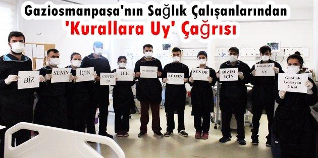 Gaziosmanpaşa'nın Sağlık Çalışanlarından 'Kurallara Uy' Çağrısı