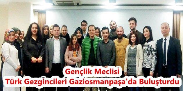 Gençlik Meclisi; Türk Gezgincileri Gaziosmanpaşa'da Buluşturdu.