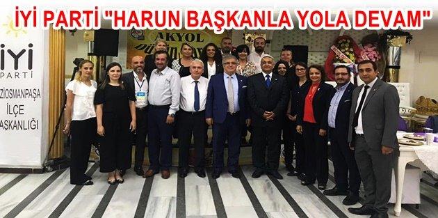 GOP İYİ PARTİ 'HARUN BAŞKANLA YOLA DEVAM' DEDİ