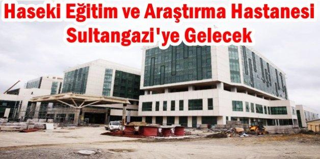 Haseki Eğitim ve Araştırma Hastanesi Sultangazi'ye Gelecek