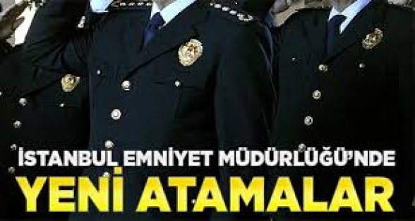 İstanbul Emniyeti'nde atamalar! İşte o isimler...