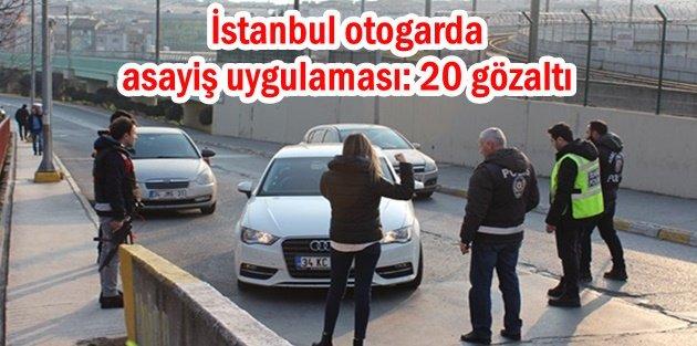 İstanbul otogarda asayiş uygulaması: 20 gözaltı