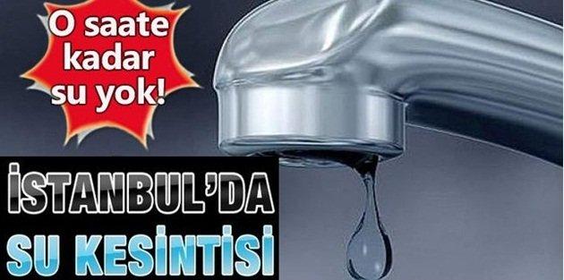 İstanbul'da su kesintisi! İSKİ açıklama yaptı, 20 ilçede sular ne zaman gelecek