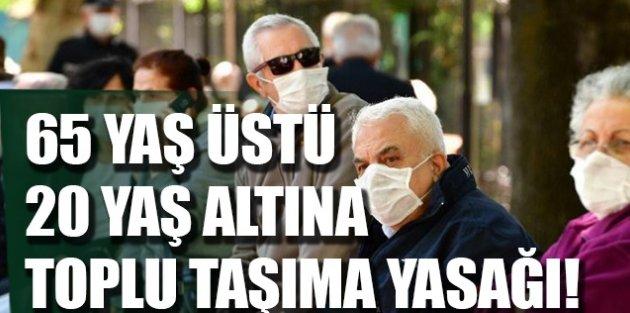 İstanbul'da yeni koronavirüs yasağı! 65 yaş üstü ve 20 yaş altı toplu taşımaya binemeyecek