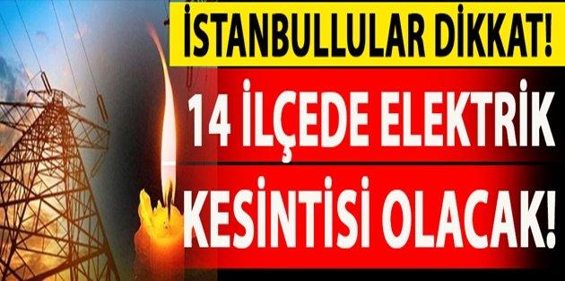 İstanbul'un 14 ilçesinde elektrik kesintisi!