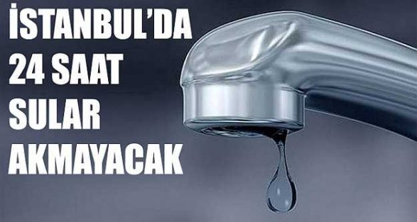 İstanbul'da 6 ilçede su kesintisi... Sular ne zaman gelecek?