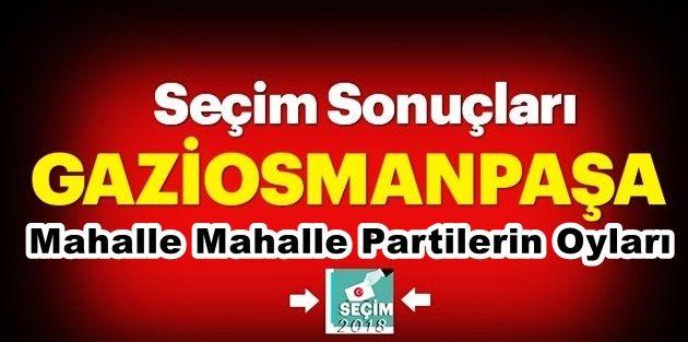 İşte Gaziosmanpaşa'da Mahalle Mahalle Seçim Sonuçları..