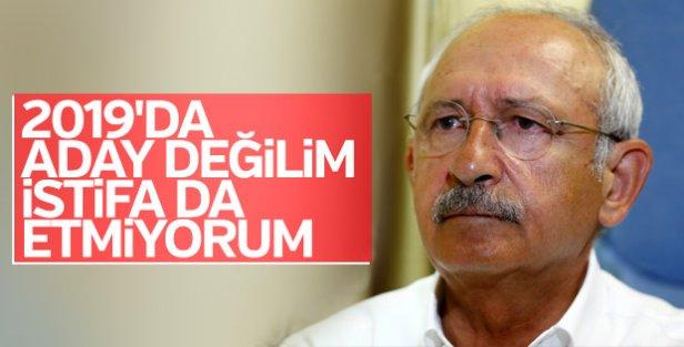 Kılıçdaroğlu: 2019'da aday olmayacağım