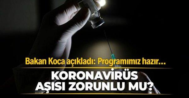Koronavirüs aşısı zorunlu mu? Sağlık Bakanı Fahretttin Koca'dan flaş açıklama