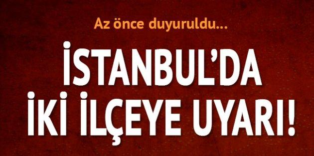 Meteoroloji uyardı: İstanbul'da bu iki ilçede yaşayanlar dikkat!