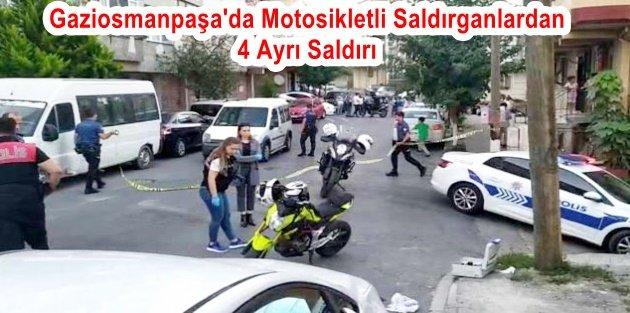 Motosikletli ve silahlı 2 saldırgan Gaziosmanpaşada dehşet saçtı!