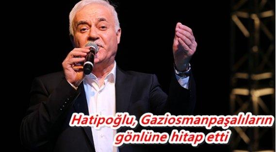 Nihat Hatipoğlu, Gaziosmanpaşalıların gönlüne hitap etti