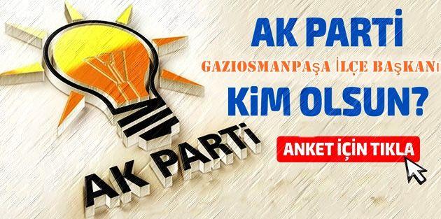 Sizce Ak parti Gaziosmanpaşa'da İlçe başkanı kim olsun? Anketi!