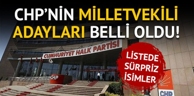 Son Dakika: CHPnin milletvekili adayları belli oldu